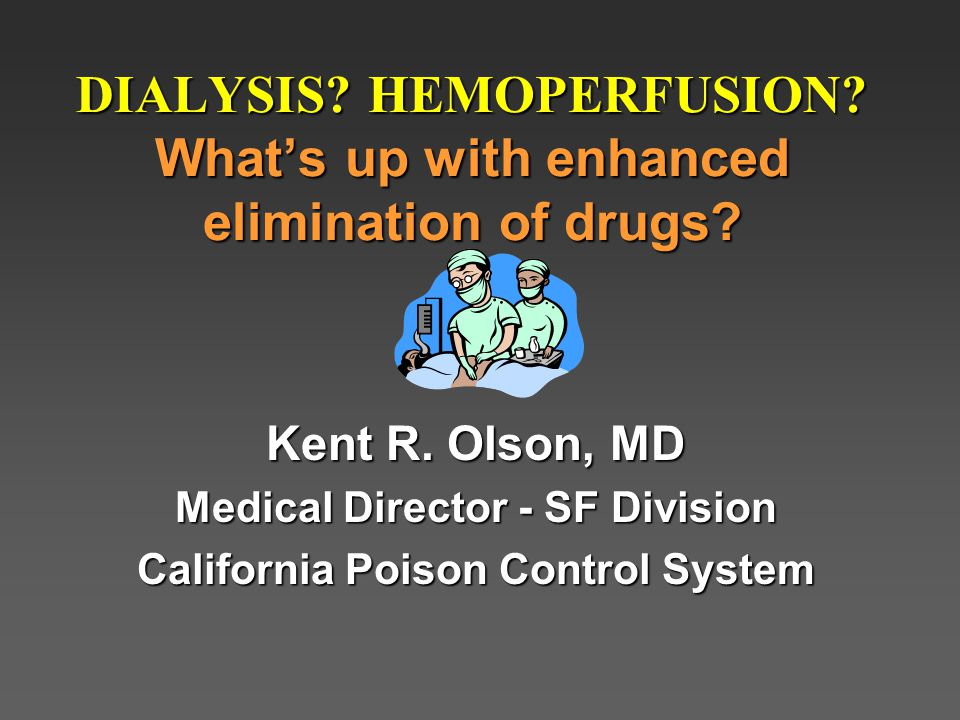 DIALYSIS.HEMOPERFUSION. What's up with enhanced elimination of drugs.
