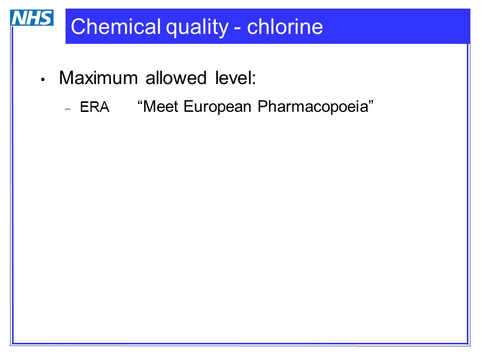 Testing for chemical contaminants Frequency of testing (after validation):  ERA Six-monthly (quarterly in Appendix) Monthly tests for aluminium  EDTNA Will probably recommend 6 to 12 monthly More frequent for Al.