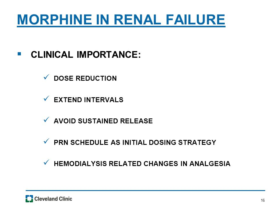 16  CLINICAL IMPORTANCE: DOSE REDUCTION EXTEND INTERVALS AVOID SUSTAINED RELEASE PRN SCHEDULE AS INITIAL DOSING STRATEGY HEMODIALYSIS RELATED CHANGES