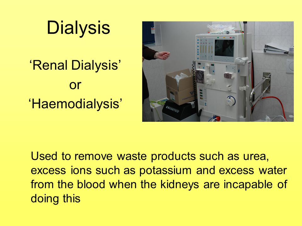Blood is passed diverted through the dialysis machine.