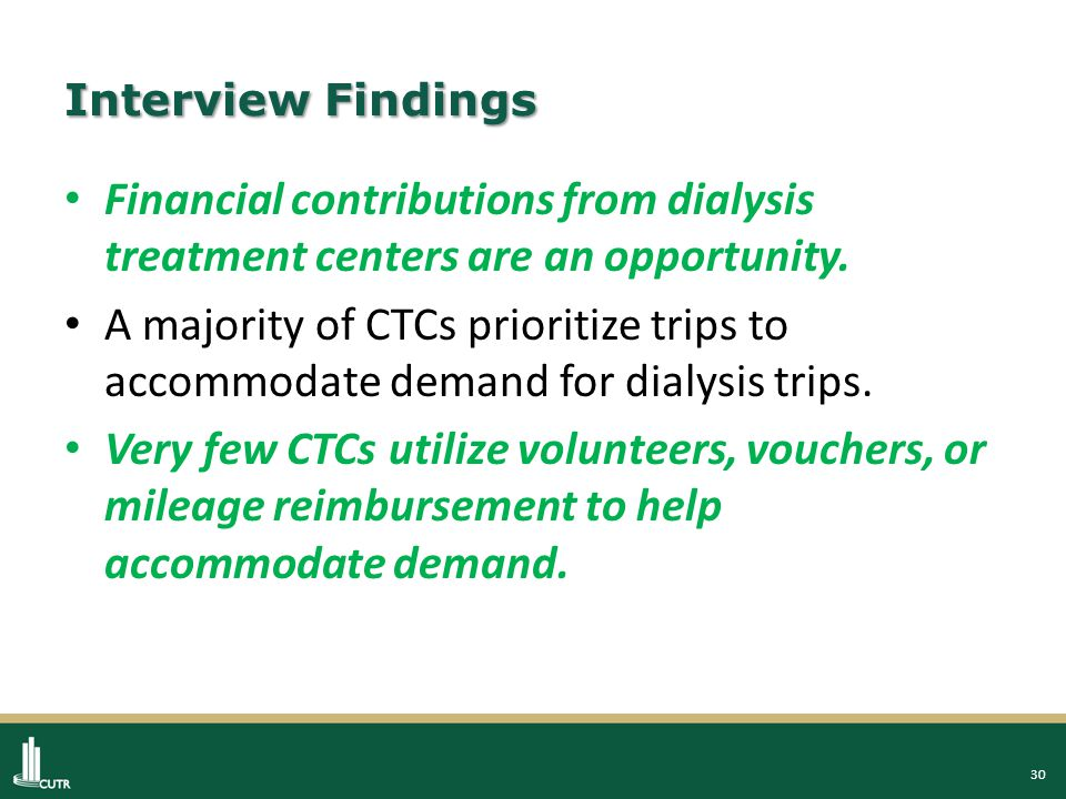 30 Interview Findings Financial contributions from dialysis treatment centers are an opportunity.