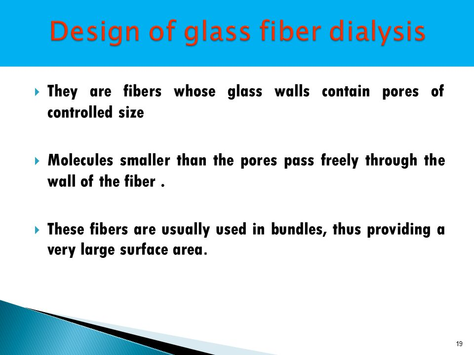  They are fibers whose glass walls contain pores of controlled size  Molecules smaller than the pores pass freely through the wall of the fiber.