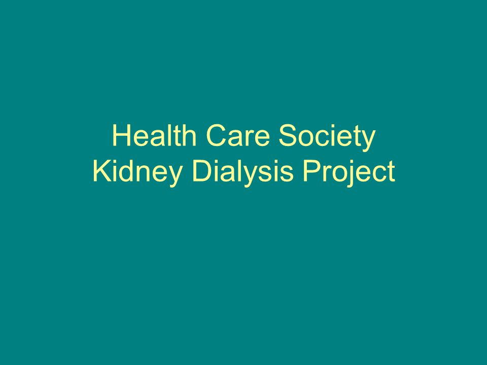 Health Care Society Kidney Dialysis Project
