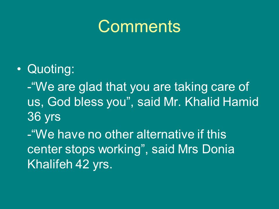Comments Quoting: - We are glad that you are taking care of us, God bless you , said Mr.
