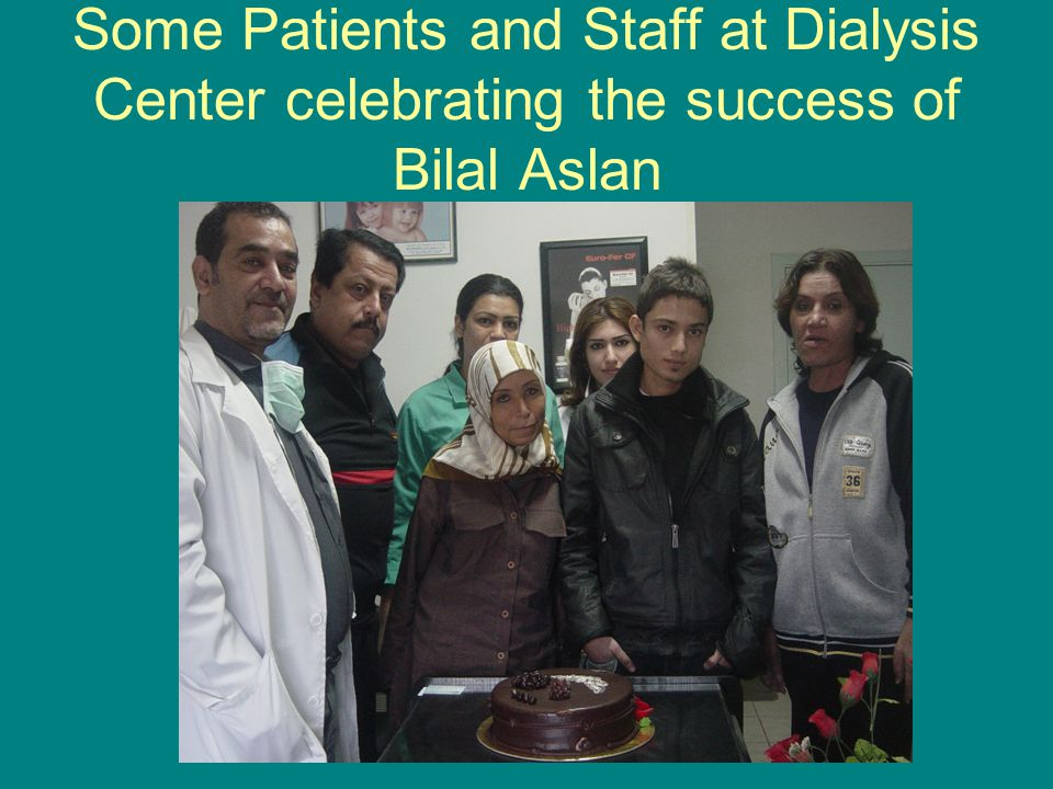 Some Patients and Staff at Dialysis Center celebrating the success of Bilal Aslan