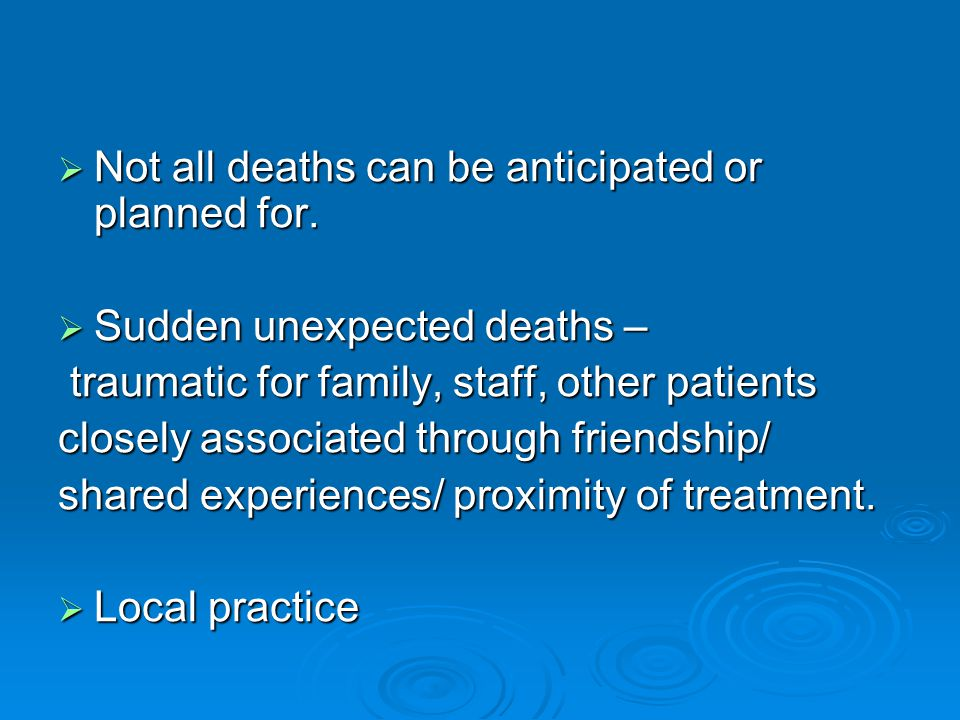  Not all deaths can be anticipated or planned for.