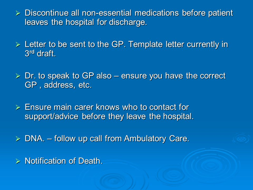  Discontinue all non-essential medications before patient leaves the hospital for discharge.