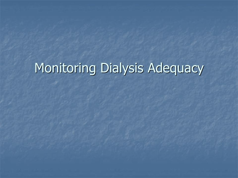 Monitoring Dialysis Adequacy