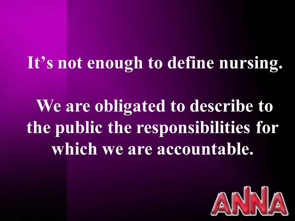It's not enough to define nursing.