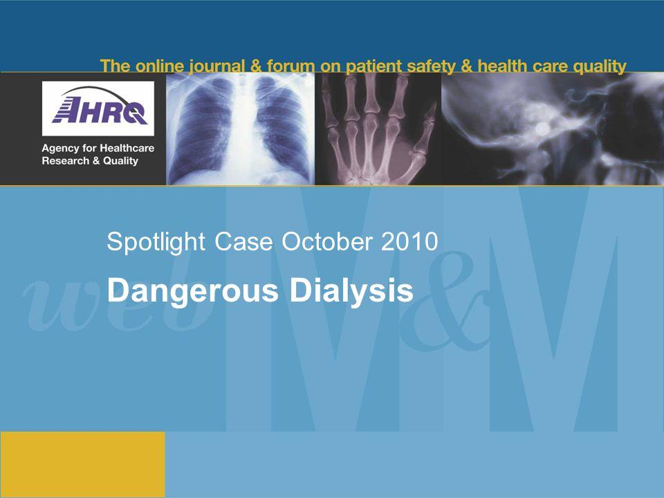 Spotlight Case October 2010 Dangerous Dialysis