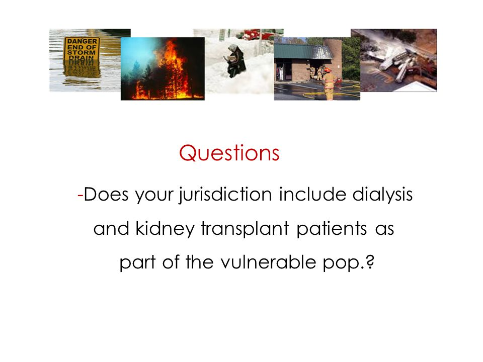 -Does your jurisdiction include dialysis and kidney transplant patients as part of the vulnerable pop..