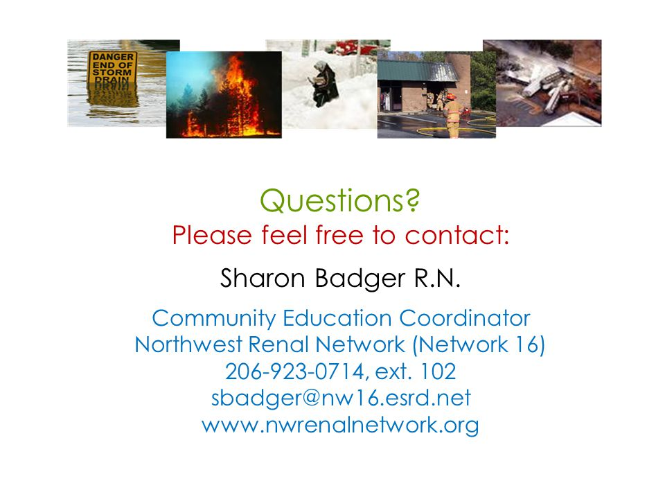Questions. Please feel free to contact: Sharon Badger R.N.