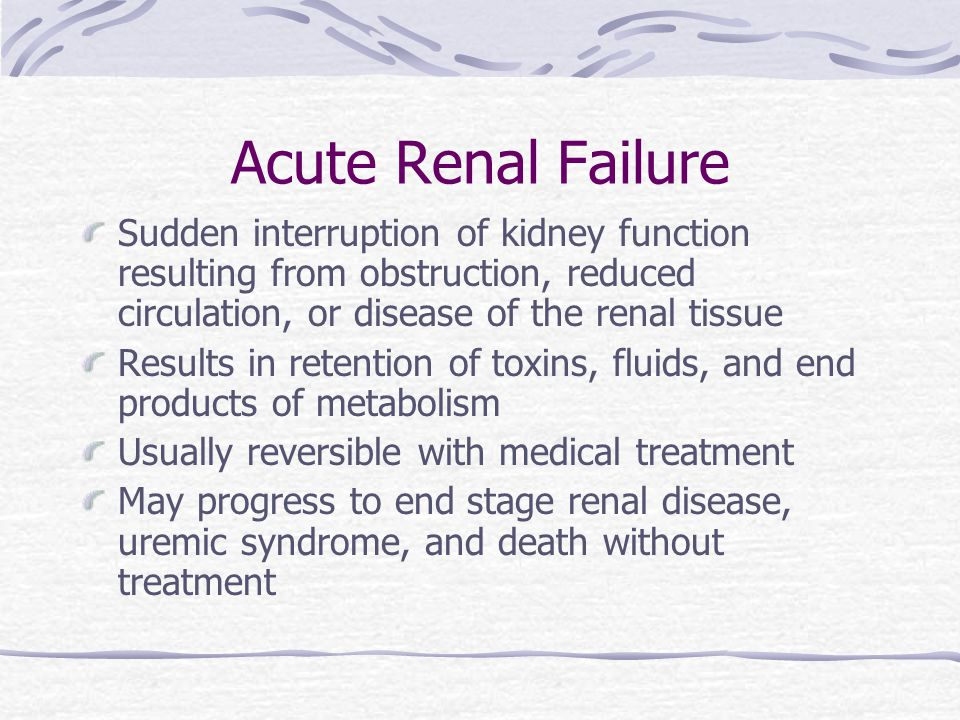 Chronic Renal Failure Medical treatment IV glucose and insulin Na bicarb, Ca, Vit D, phosphate binders Fluid restriction, diuretics Iron supplements, blood, erythropoietin High carbs, low protein Dialysis - After all other methods have failed