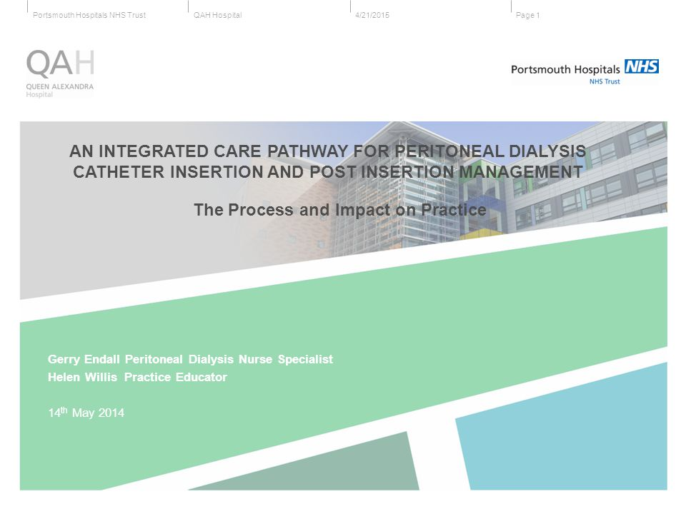 QAH HospitalPortsmouth Hospitals NHS Trust To Demonstrate the impact of an Integrated Care Pathway (ICP) on:  Patient Experience  Patient Safety  Clinical effectiveness Page 24/21/2015