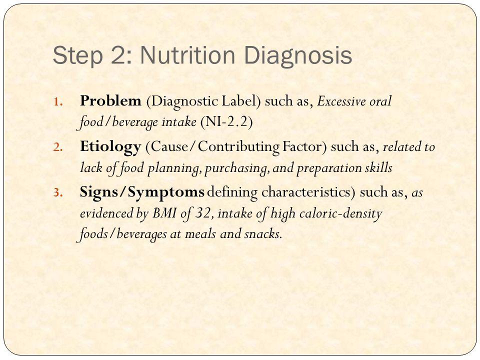 Step 2: Nutrition Diagnosis 1.