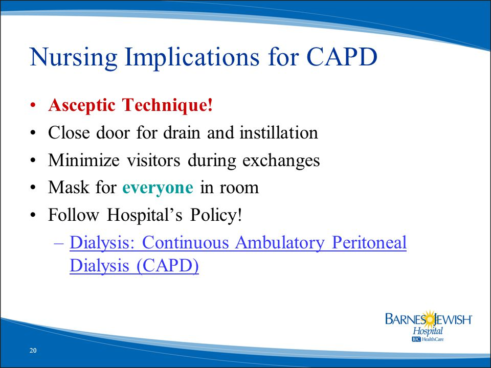 20 Nursing Implications for CAPD Asceptic Technique.