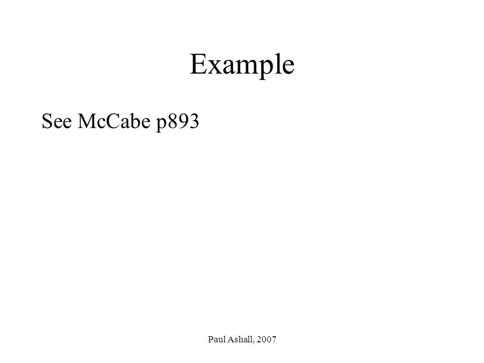 Paul Ashall, 2007 Example See McCabe p893