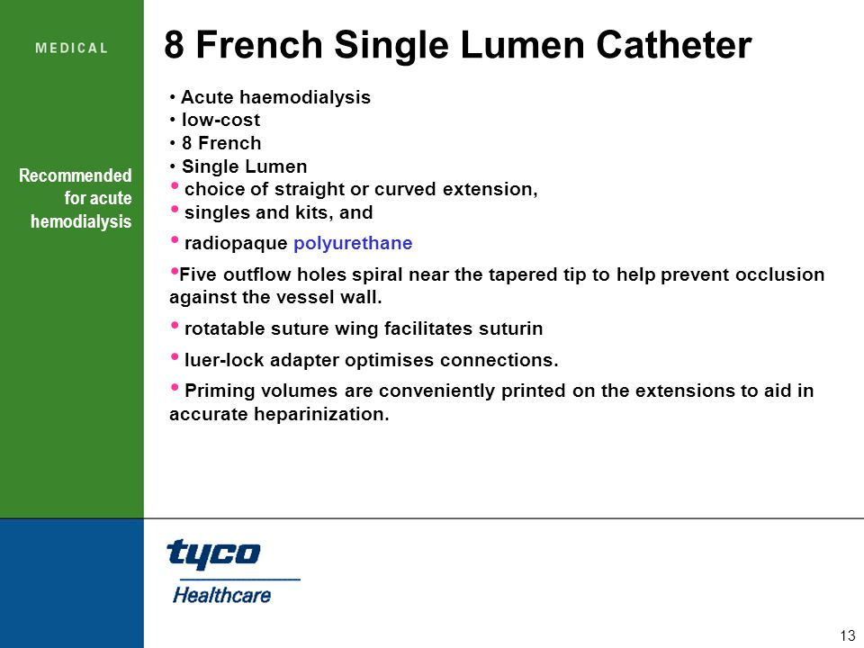 13 8 French Single Lumen Catheter Acute haemodialysis low-cost 8 French Single Lumen choice of straight or curved extension, singles and kits, and rad