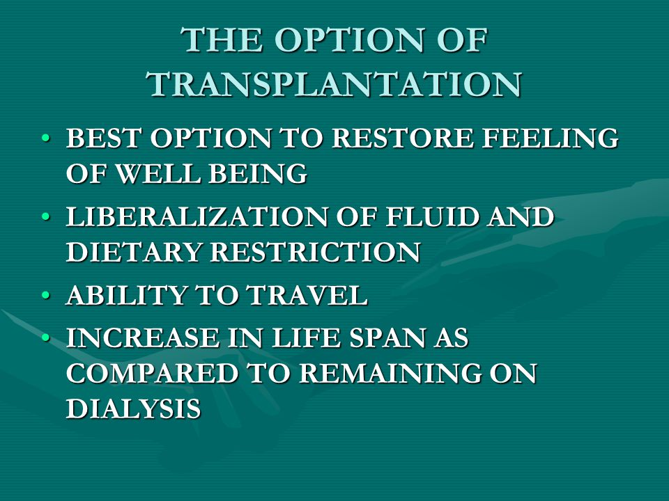 THE OPTION OF TRANSPLANTATION BEST OPTION TO RESTORE FEELING OF WELL BEINGBEST OPTION TO RESTORE FEELING OF WELL BEING LIBERALIZATION OF FLUID AND DIE