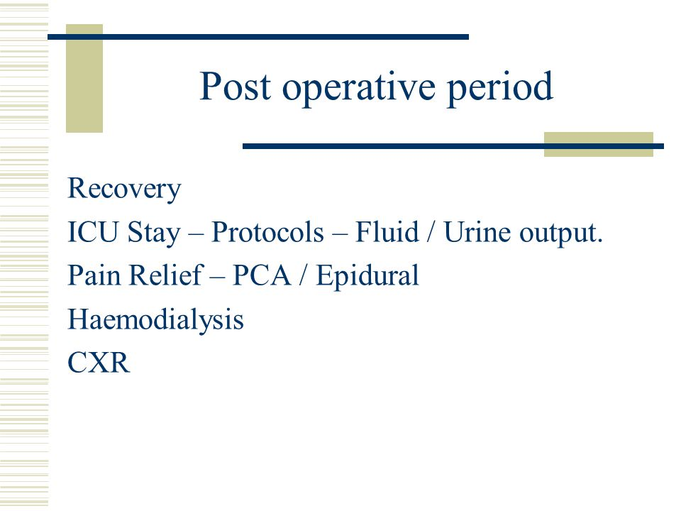 Post operative period Recovery ICU Stay – Protocols – Fluid / Urine output.