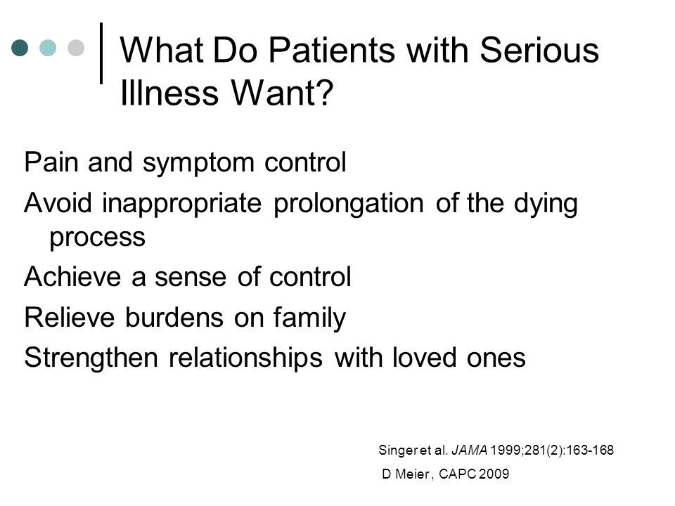What Do Patients with Serious Illness Want.