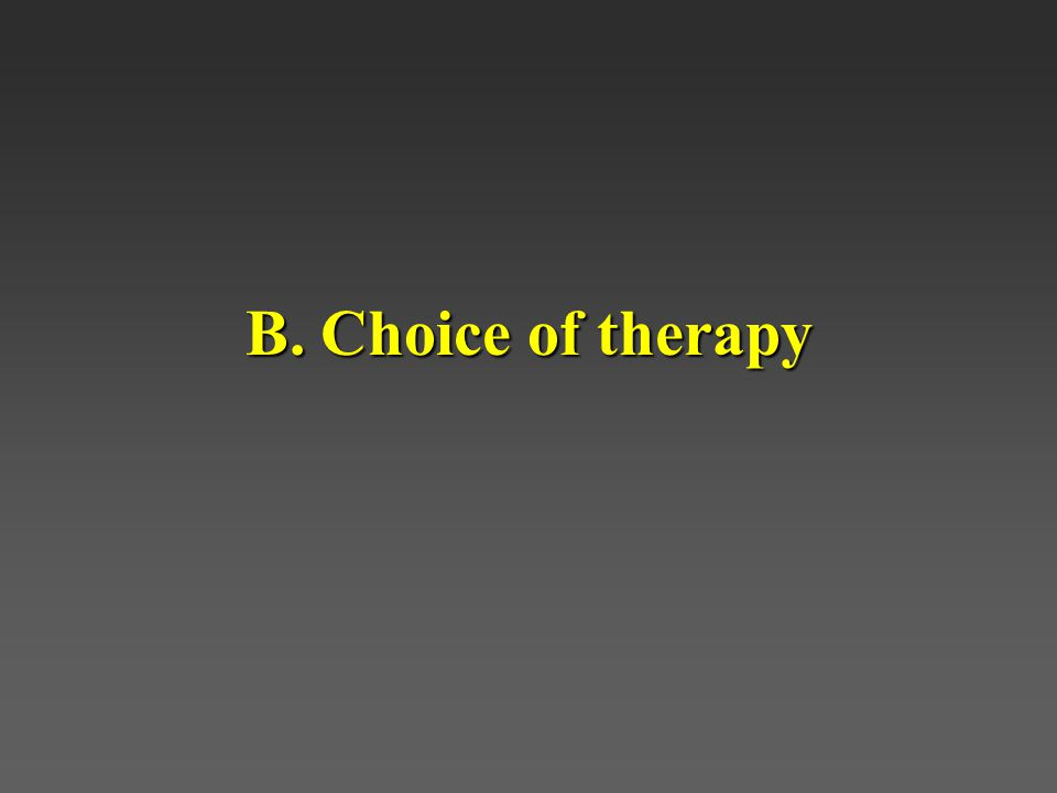 B. Choice of therapy