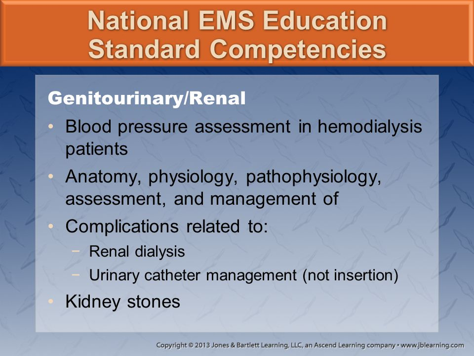 National EMS Education Standard Competencies Genitourinary/Renal Blood pressure assessment in hemodialysis patients Anatomy, physiology, pathophysiolo