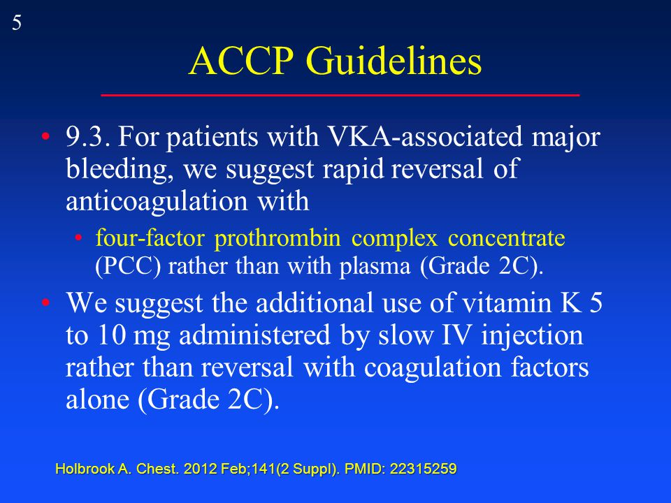 5 ACCP Guidelines 9.3.