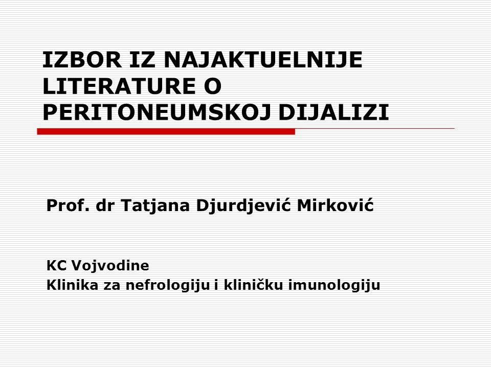 IZBOR IZ NAJAKTUELNIJE LITERATURE O PERITONEUMSKOJ DIJALIZI Prof.