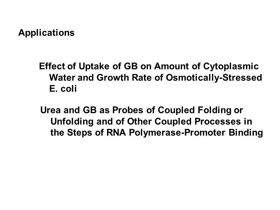 Applications Effect of Uptake of GB on Amount of Cytoplasmic Water and Growth Rate of Osmotically-Stressed E.