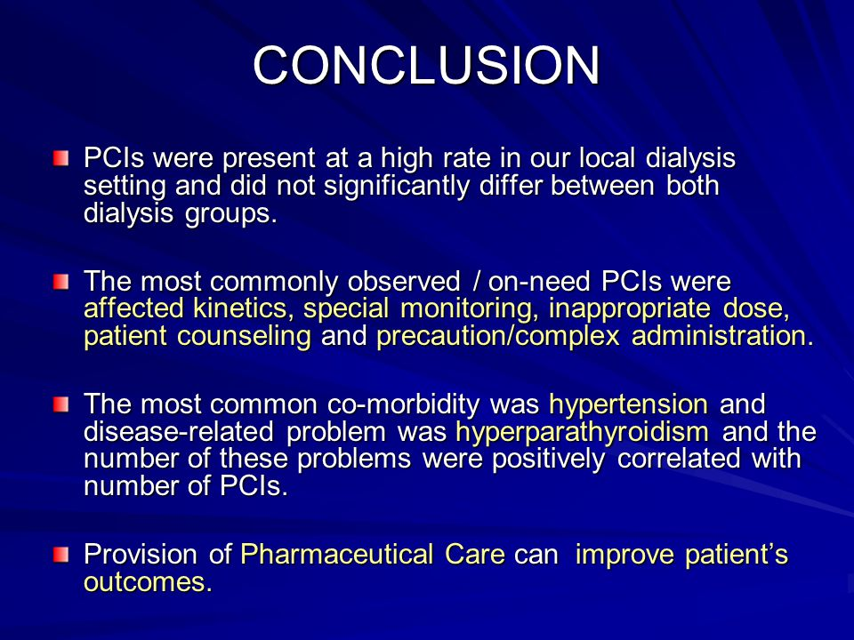 CONCLUSION PCIs were present at a high rate in our local dialysis setting and did not significantly differ between both dialysis groups.