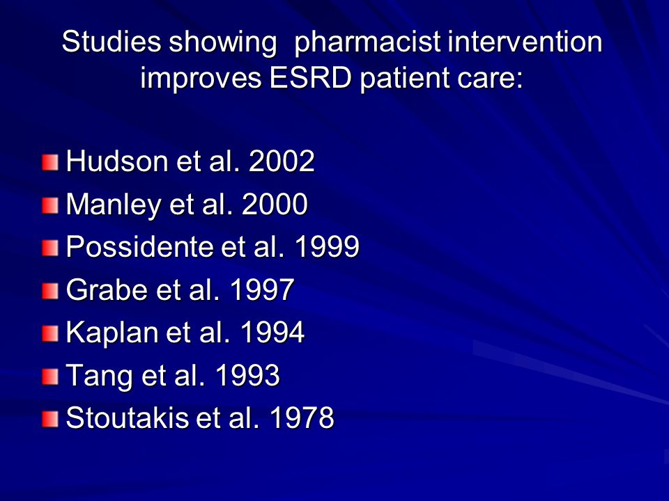 Studies showing pharmacist intervention improves ESRD patient care: Hudson et al.