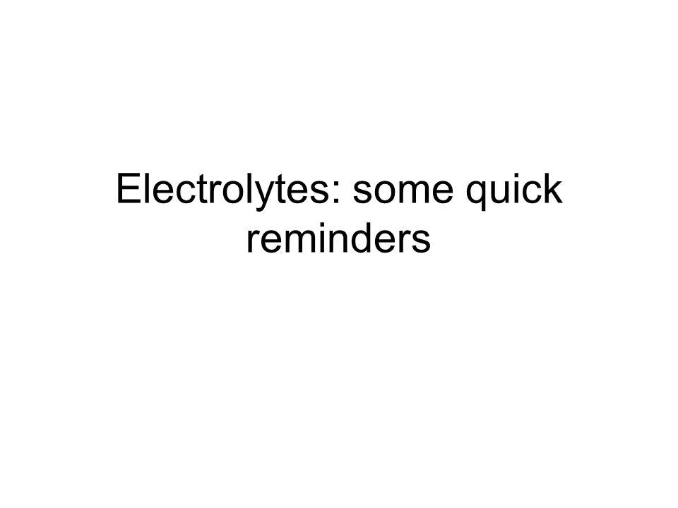 Electrolytes: some quick reminders