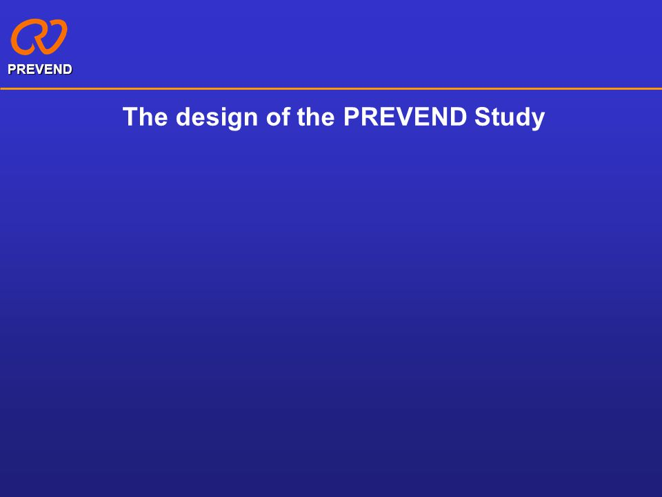 The PREVEND Study Acronym for: Prevention of REnal and Vascular ENd-stage Disease Study Since 1997 Groningen, The Netherlands www.PREVEND.org PREVEND