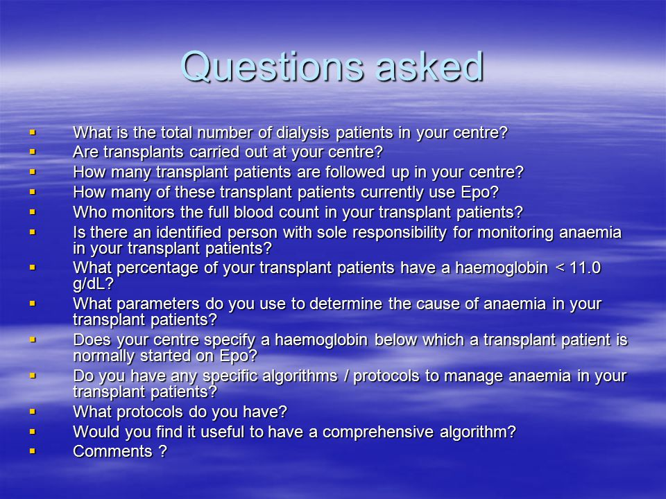 Questions asked  What is the total number of dialysis patients in your centre.