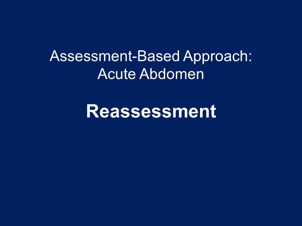 Assessment-Based Approach: Acute Abdomen Reassessment