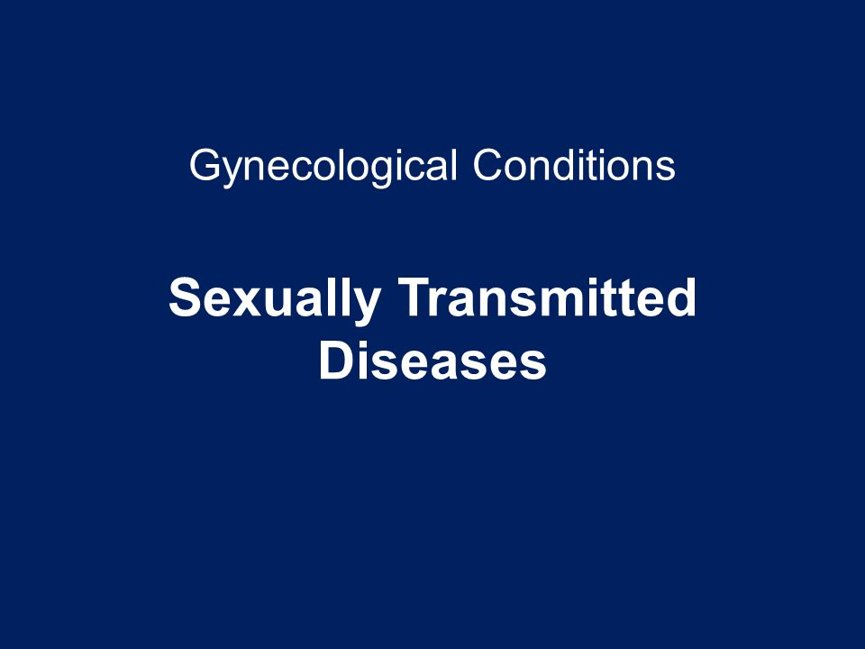 Gynecological Conditions Sexually Transmitted Diseases