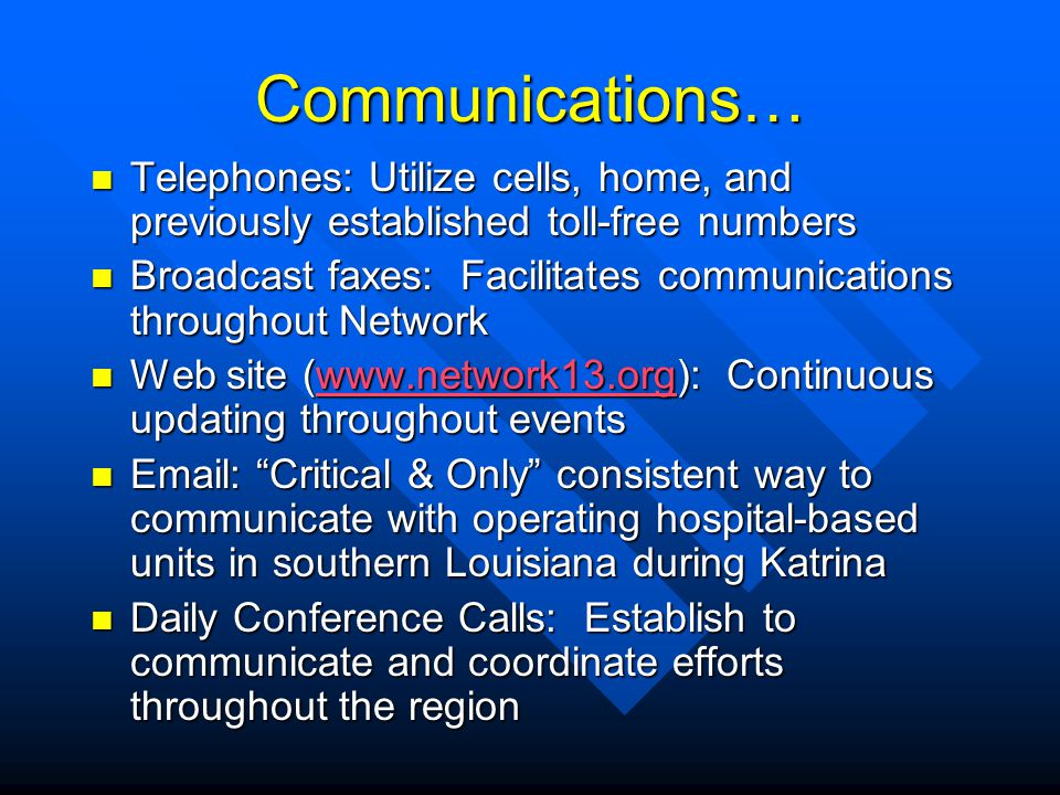 Communications… Telephones: Utilize cells, home, and previously established toll-free numbers Telephones: Utilize cells, home, and previously establis