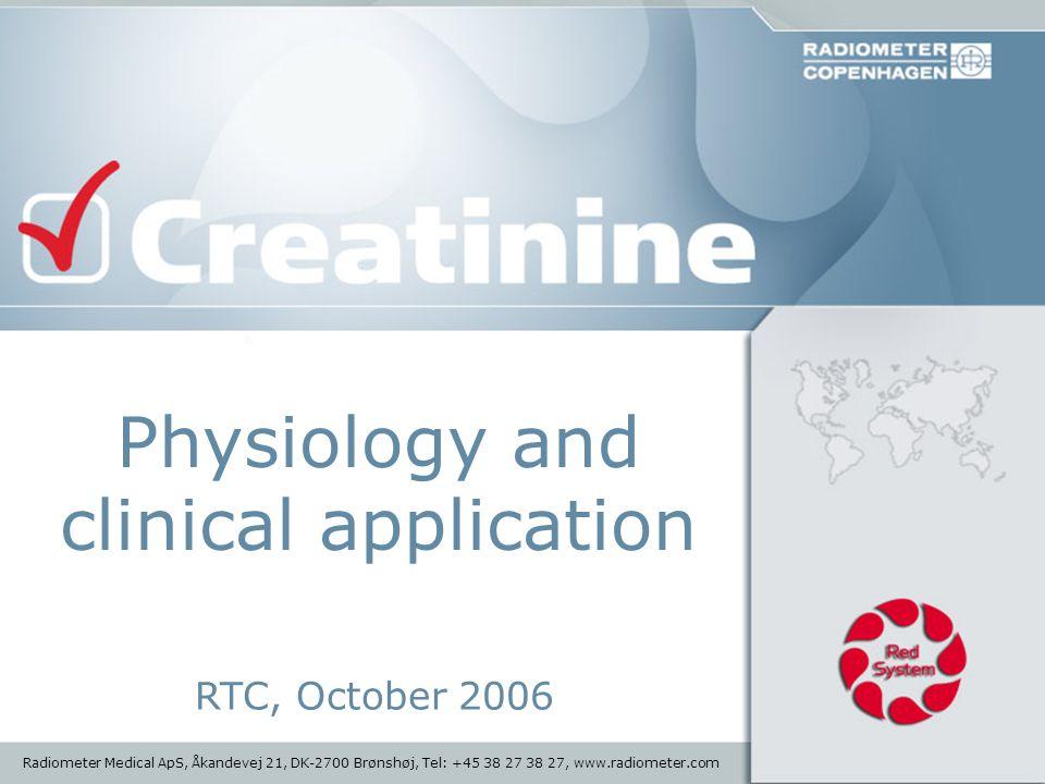 1 Radiometer Medical ApS, Åkandevej 21, DK-2700 Brønshøj, Tel: +45 38 27 38 27, www.radiometer.com Physiology and clinical application RTC, October 20