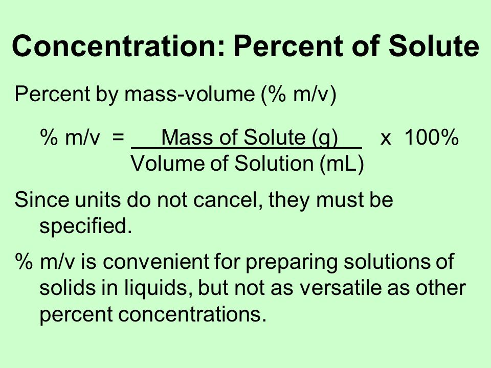 Concentration: ppm and ppb ppm = Parts per Million ppb = Parts per Billion (m/m), (v/v) or (m/v) ppm (m/m) = Mass of Solute x 10 6 Mass of Solution ppb (v/v) = Volume of Solute x 10 9 Volume of Solution