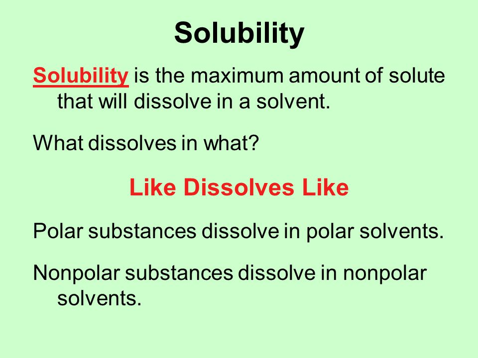 Solubility Water is a very polar solvent, and will dissolve some, but not all, ionic compounds.