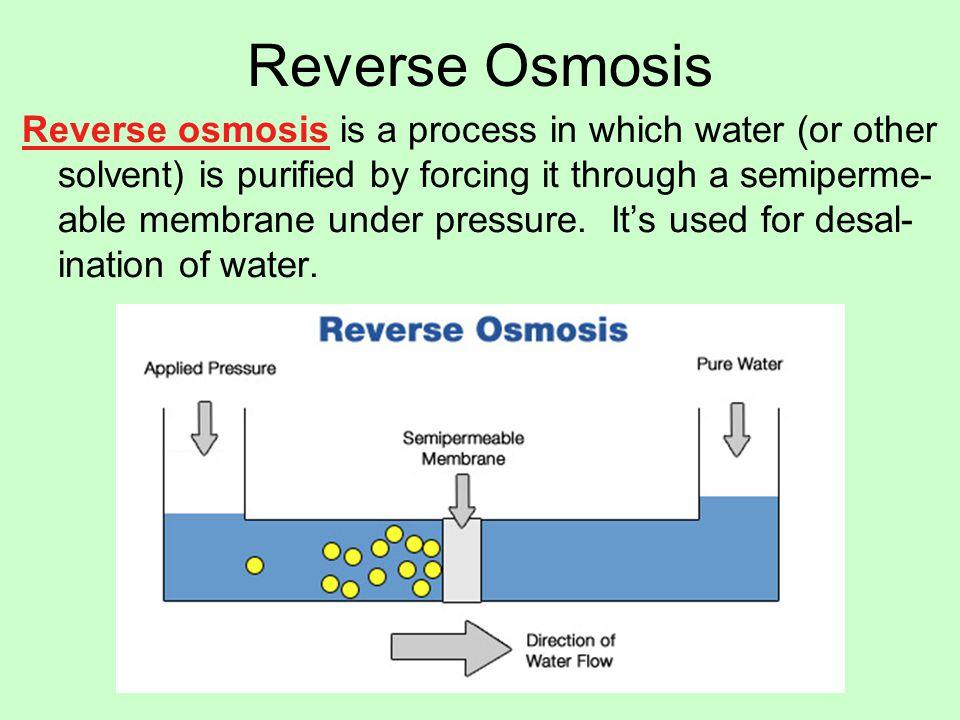 Reverse Osmosis A diagram of a reverse osmosis filter.