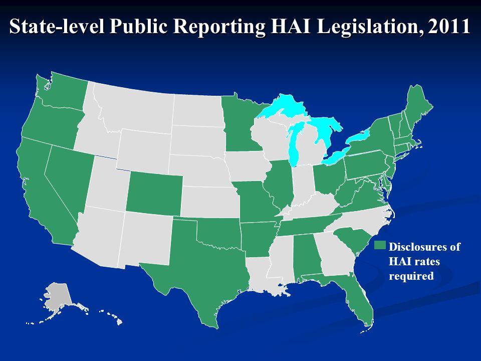 Disclosures of HAI rates required DC* State-level Public Reporting HAI Legislation, 2011