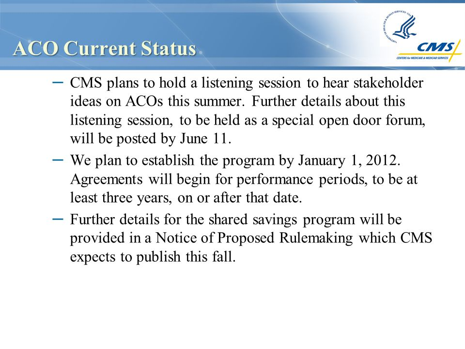 ACO Current Status – CMS plans to hold a listening session to hear stakeholder ideas on ACOs this summer.