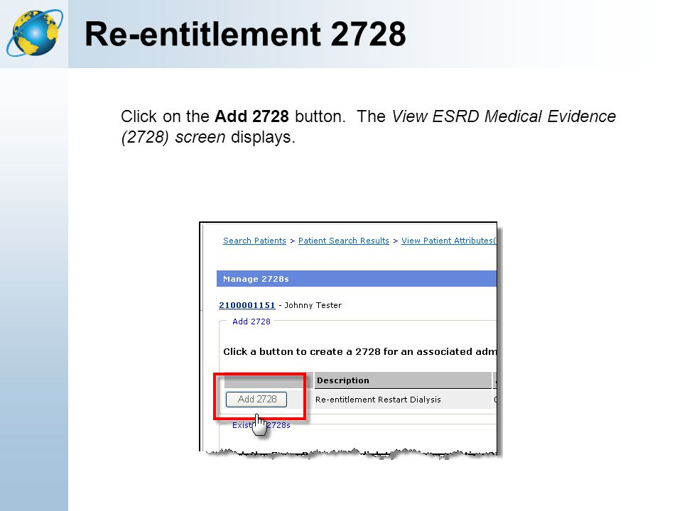 Click on the Add 2728 button. The View ESRD Medical Evidence (2728) screen displays. Re-entitlement 2728