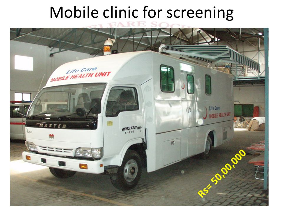 Mobile clinic for screening Rs= 50,00,000