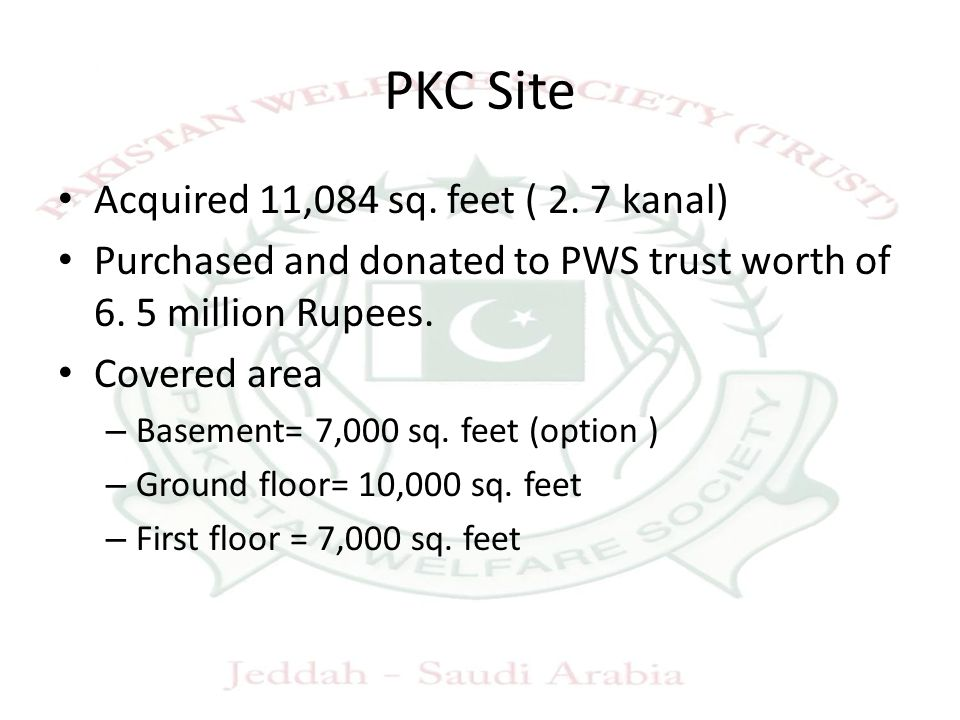 PKC Site Acquired 11,084 sq. feet ( 2. 7 kanal) Purchased and donated to PWS trust worth of 6.