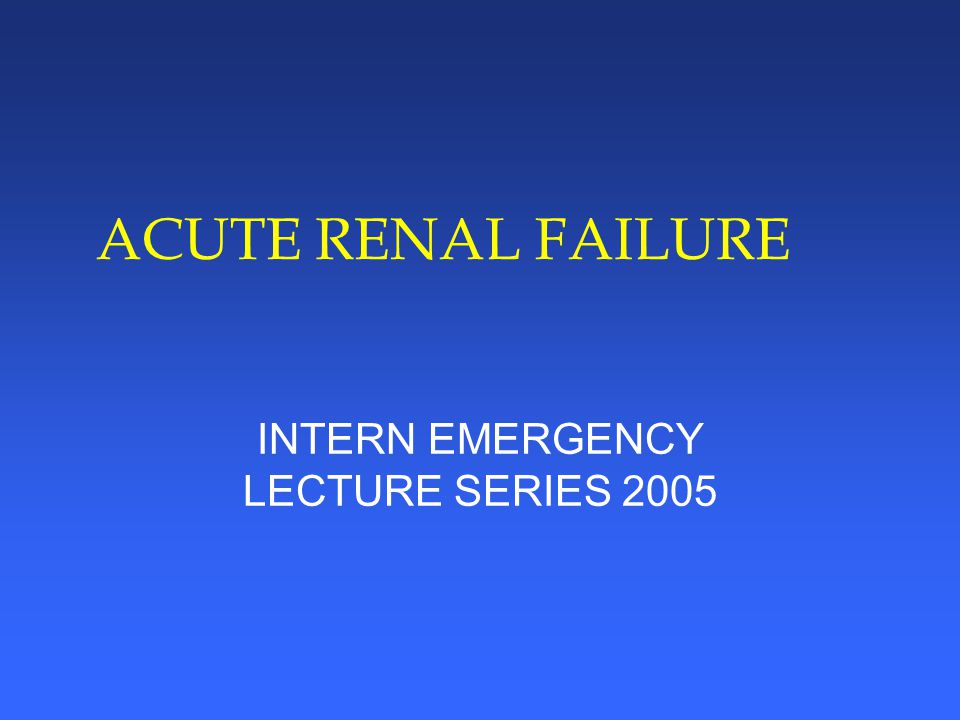 POST-RENAL ACUTE RENAL FAILURE l ACCOUNTS FOR 2-15% OF ALL ARF l OBSTRUCTION TO URINE FLOW »INCREASED TUBULAR PRESSURE »VASOCONSTRICTION –DECREASED RENAL BLOOD FLOW l MUST BE BILATERAL TO RESULT IN ARF »UNLESS : SINGLE KIDNEY OR PRIOR CHRONIC RENAL FAILURE