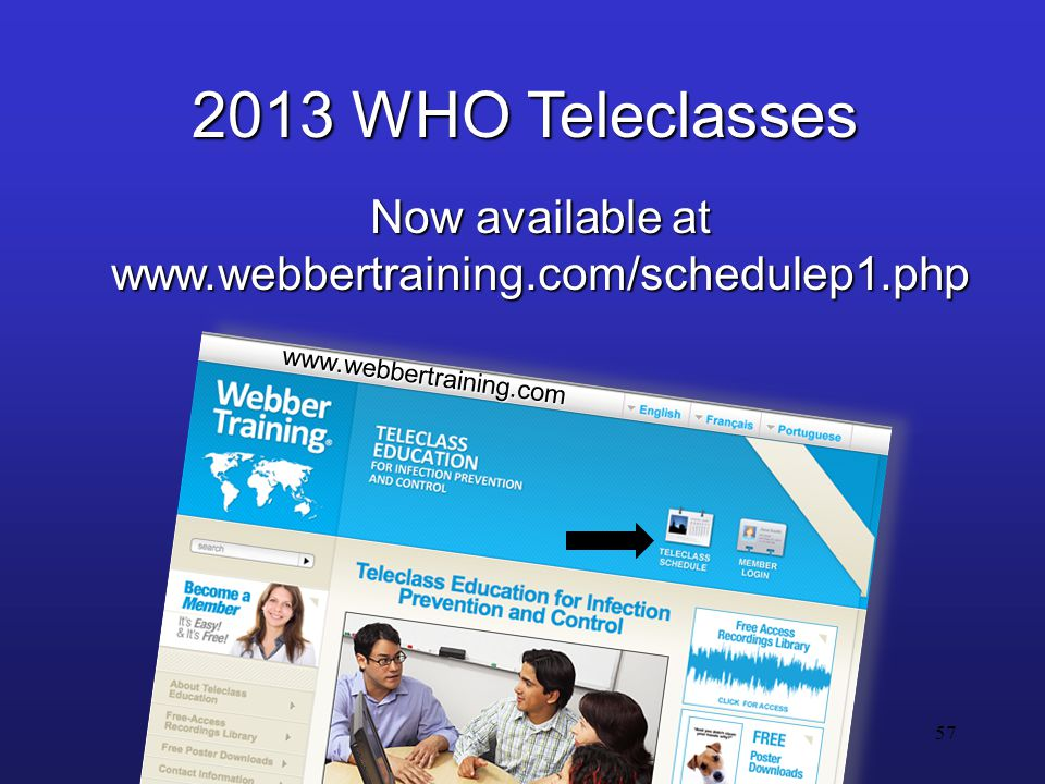 2013 WHO Teleclasses Now available at www.webbertraining.com/schedulep1.php www.webbertraining.com 57