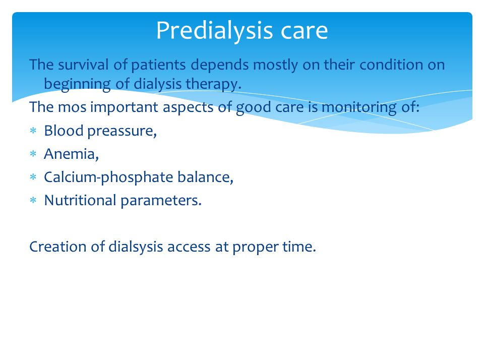 The survival of patients depends mostly on their condition on beginning of dialysis therapy.